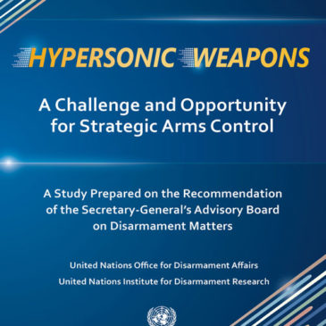Hypersonic Weapons, A Challenge and Opportunity for Strategic Arms Control
